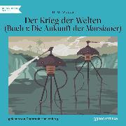 Cover-Bild zu Der Krieg der Welten, Buch 1: Die Ankunft der Marsianer (Ungekürzt) (Audio Download) von Wells, H. G.