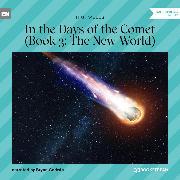 Cover-Bild zu The New World - In the Days of the Comet, Book 3 (Unabridged) (Audio Download) von Wells, H. G.