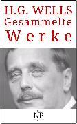 Cover-Bild zu H. G. Wells - Gesammelte Werke (eBook) von Wells, Herbert George