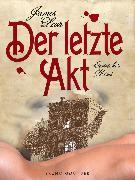 Cover-Bild zu Lear, James: Der letzte Akt. Erotischer Krimi (eBook)