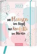 Cover-Bild zu Buchkalender Nur Flausen im Kopf und Konfetti im Herzen 2022