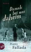 Cover-Bild zu Fallada, Hans: Damals bei uns daheim