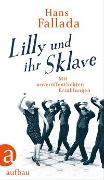Cover-Bild zu Fallada, Hans: Lilly und ihr Sklave