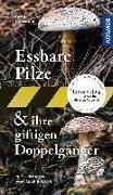 Cover-Bild zu Essbare Pilze und ihre giftigen Doppelgänger von Laux, Hans E.