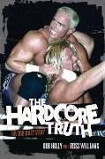 Cover-Bild zu Holly, Bob: The Hardcore Truth: The Bob Holly Story