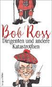 Cover-Bild zu Ross, Bob: Dirigenten und andere Katastrophen