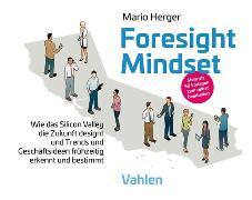 Cover-Bild zu Herger, Mario (Hrsg.): Foresight Mindset* (eBook)