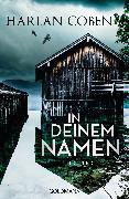 Cover-Bild zu Coben, Harlan: In deinem Namen (eBook)