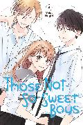 Cover-Bild zu Nogiri, Yoko: Those Not-So-Sweet Boys 4