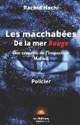 Cover-Bild zu Hachi, Rachid: Les macchabées de la mer Rouge: Une enquête de l'inspecteur Mahad