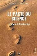 Cover-Bild zu Hachi, Rachid: Le Pacte Du Silence: Le Drame de l'Immigration