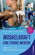 Cover-Bild zu Weiß, Dr. med. Martin: Muskelkraft - Eine starke Medizin
