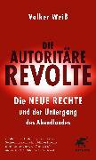 Cover-Bild zu Weiß, Volker: Die autoritäre Revolte