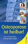 Cover-Bild zu Weiß, Dr. Martin: Osteoporose ist heilbar!