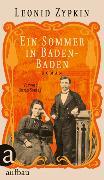 Cover-Bild zu Zypkin, Leonid: Ein Sommer in Baden-Baden (eBook)