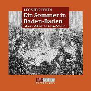 Cover-Bild zu Zypkin, Leonid: Ein Sommer in Baden-Baden (Audio Download)