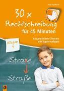 Cover-Bild zu 30 x Rechtschreibung für 45 Minuten - Klasse 4 von Engelhardt, Anja