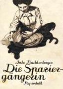 Cover-Bild zu Feuchtenberger, Anke: Die Spaziergängerin