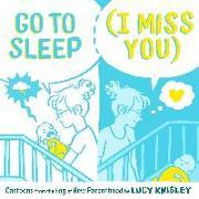 Cover-Bild zu Knisley, Lucy: Go to Sleep (I Miss You)