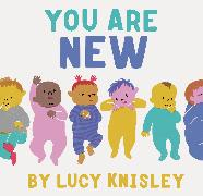 Cover-Bild zu Knisley, Lucy: You Are New: (new Baby Books for Kids, Expectant Mother Book, Baby Story Book)