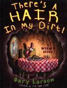Cover-Bild zu Larson, Gary: There's a Hair in My Dirt!