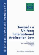 Cover-Bild zu Pinsolle, Philippe: Towards a Uniform International Arbitration Law