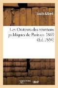 Cover-Bild zu Louis-Albert: Les Orateurs Des Réunions Publiques de Paris En 1869. Compte-Rendu Des Séances Publiques