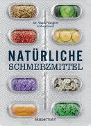 Cover-Bild zu Rougier, Yann: Natürliche Schmerzmittel. Umfassende Hilfe. Von Arthritis bis Zahnschmerzen