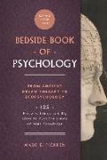 Cover-Bild zu Pickren, Wade E.: The Bedside Book of Psychology, Volume 2: From Ancient Dream Therapy to Ecopsychology: 125 Historic Events and Big Ideas to Push the Limits of Your Kn