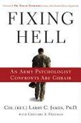 Cover-Bild zu James, Larry C.: Fixing Hell: An Army Psychologist Confronts Abu Ghraib