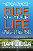 Cover-Bild zu Zilca, Ran: Ride of Your Life: A Coast-To-Coast Guide to Finding Inner Peace