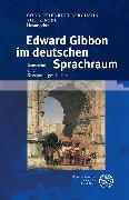 Cover-Bild zu Berghahn, Cord-Friedrich (Hrsg.): Edward Gibbon im deutschen Sprachraum (eBook)