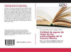 Cover-Bild zu Machicado Alconz, Alex Jacobo: Calidad de aguas de riego de las comunidades de la Cuenca Macha