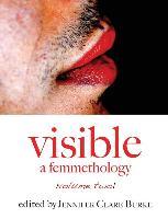 Cover-Bild zu Burke, Jennifer Clare (Hrsg.): Visible: A Femmethology, Volume Two