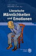 Cover-Bild zu Tholen, Toni (Hrsg.): Literarische Männlichkeiten und Emotionen