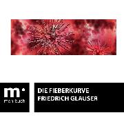 Cover-Bild zu Glauser, Friedrich: Die Fieberkurve (eBook)