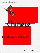 Cover-Bild zu Glauser, Friedrich C.: Der Chinese (eBook)