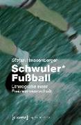 Cover-Bild zu Heissenberger, Stefan: Schwuler* Fußball