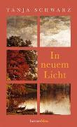 Cover-Bild zu Schwarz, Tanja: In neuem Licht