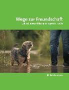 Cover-Bild zu Wege zur Freundschaft von Reichmann, Ulli