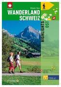Cover-Bild zu Wanderland Schweiz - Highlights Ost von Coulin, David
