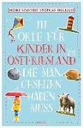 Cover-Bild zu Hollich, Stephan: 111 Orte für Kinder in Ostfriesland, die man gesehen haben muss