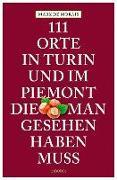 Cover-Bild zu Marx, de Morais: 111 Orte in Turin, die man gesehen haben muss