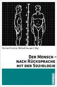 Cover-Bild zu Corsten, Michael (Hrsg.): Der Mensch - nach Rücksprache mit der Soziologie