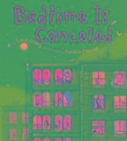 Cover-Bild zu Meng, Cece: Bedtime Is Canceled