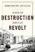Cover-Bild zu Hedges, Chris: Days of Destruction, Days of Revolt
