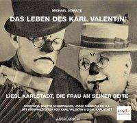 Cover-Bild zu Schulte, Michael: Teil 2: Das Leben des Karl Valentin (Teil 2) - Liesl Karlstadt, die Frau an seiner Seite - Das Leben des Karl Valentin in 7 Teilen
