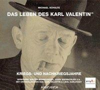 Cover-Bild zu Schulte, Michael: Teil 6: Das Leben des Karl Valentin (Teil 7) - Kriegs- und Nachkriegsjahre - Das Leben des Karl Valentin in 7 Teilen