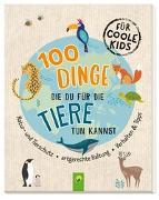 Cover-Bild zu 100 Dinge, die du für die Tiere tun kannst von Kiefer, Philip