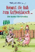 Cover-Bild zu Kommt die Kuh zum Kaffeeklatsch (eBook) von Kiefer, Philip (Hrsg.)